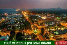 Thuê xe du lịch đi Long Khánh, Đồng Nai